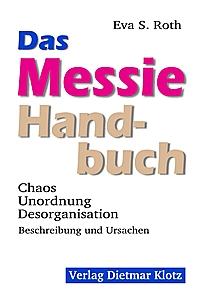 Eva Roth: Das Messie-Handbuch
