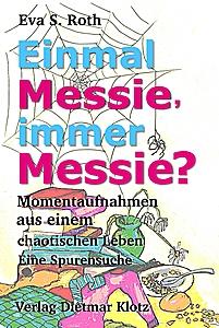 Eva Roth: Einmal Messie, immer Messie?