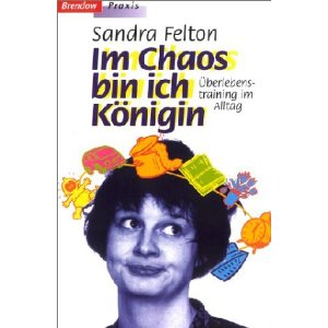 Sandra Felton: Im Chaos bin ich Königin